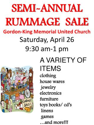 SEMI-ANNUAL RUMMAGE  SALE Gordon-King Memorial United Church Saturday,  April  26 9:30 am-1 pm