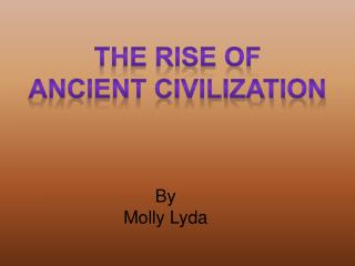 The Rise of Ancient Civilization
