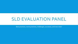 SLD Evaluation Panel