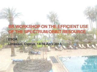 BR Workshop on the efficient use of the spectrum/orbit  resource