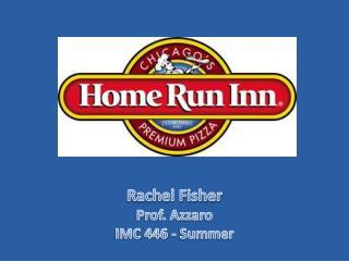 Rachel Fisher Prof. Azzaro IMC 446 - Summer