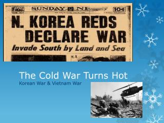 The Cold War Turns Hot