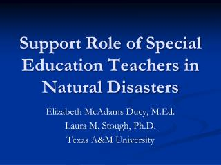 Support Role of Special Education Teachers in Natural Disasters
