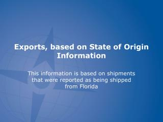 Exports , based on State of Origin Information