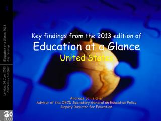 Key findings from the 2013 edition of  Education at a Glance United States