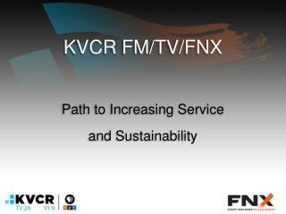 KVCR  FM/TV/FNX
