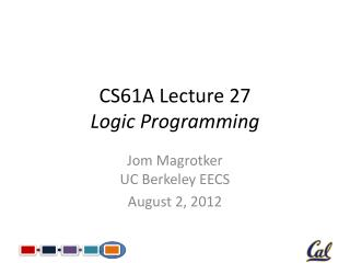 CS61A Lecture 27 Logic Programming