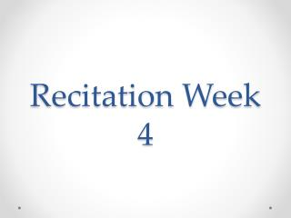 Recitation Week 4