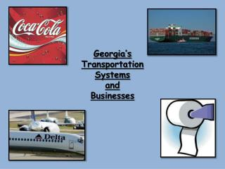 Georgia's  Transportation Systems and  Businesses