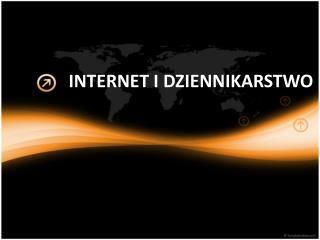 INTERNET I DZIENNIKARSTWO