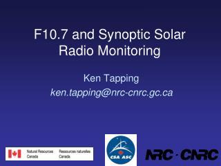 F10.7 and Synoptic Solar Radio Monitoring