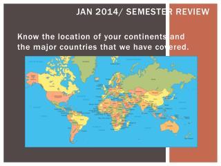 Jan 2014/ Semester Review