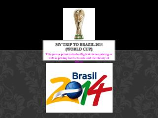 My trip to brazil 2014 (WORLD CUP)