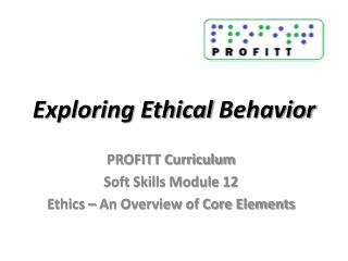 Exploring Ethical  Behavior