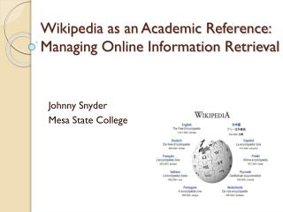 Wikipedia as an Academic Reference: Managing Online Information Retrieval
