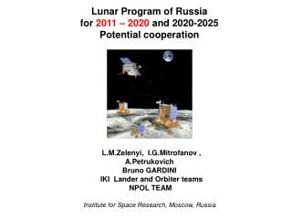 Lunar Program of Russia for  2011 – 2020  and 2020-2025 Potential cooperation