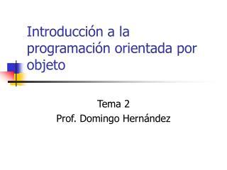 Introducci n a la programaci n orientada por objeto