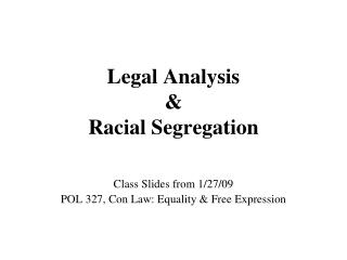 Legal Analysis & Racial Segregation