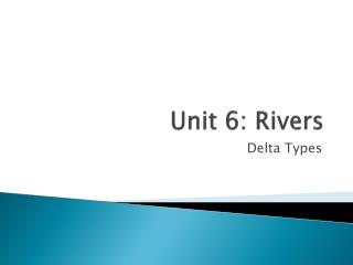 Unit 6: Rivers