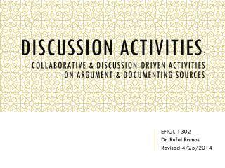 ENGL 1302 Dr.  Rufel  Ramos Revised 4/25/2014