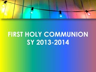 FIRST HOLY COMMUNION  SY 2013-2014