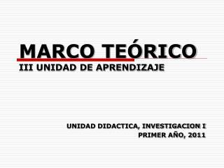 MARCO TE RICO III UNIDAD DE APRENDIZAJE