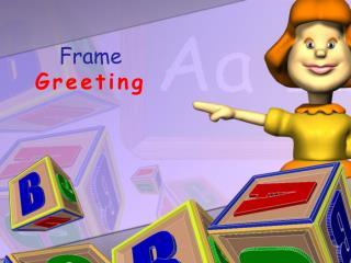 Frame Greeting