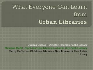 What Everyone Can Learn from Urban Libraries