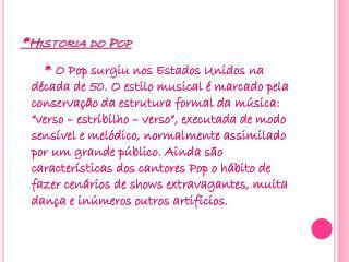 *Historia do Pop