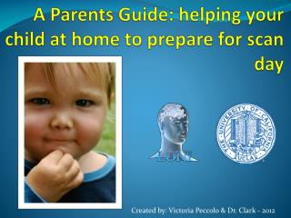 A Parents Guide: helping your child at home to prepare for scan day