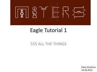 Eagle Tutorial 1