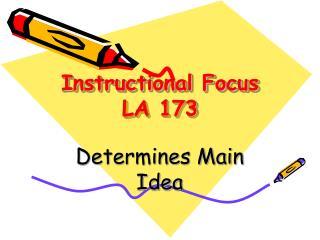 Instructional Focus LA 173