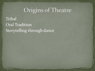 Origins of Theatre
