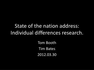 State  of the  nation address: Individual differences  research.