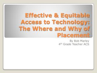 Effective & Equitable Access to Technology: The Where and Why of Placement