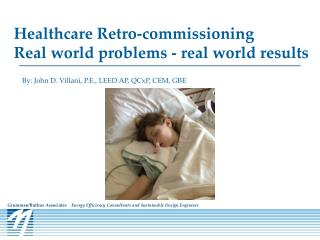 Healthcare Retro-commissioning  Real world problems - real world results
