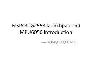 MSP430G2553  launchpad  and MPU6050 Introduction