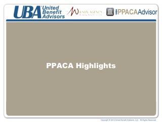 PPACA Highlights