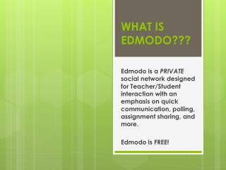 WHAT IS EDMODO???