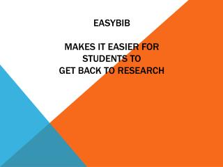 EasyBIB Makes it Easier for students to   get back to research