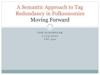 A Semantic Approach to Tag Redundancy in  Folksonomies Moving Forward