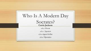 Who Is A Modern Day Socrates?