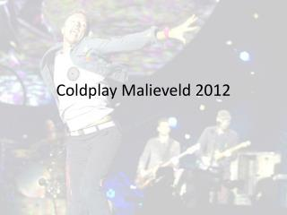 Coldplay  Malieveld  2012