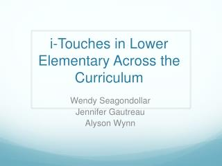 i -Touches in Lower Elementary Across the Curriculum