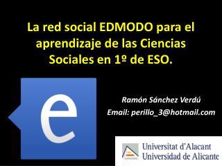 La red social  EDMODO  para el aprendizaje de las Ciencias Sociales en 1º de ESO.