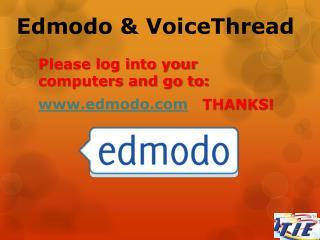 Edmodo & VoiceThread