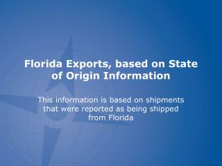 Florida  Exports, based on State of Origin Information