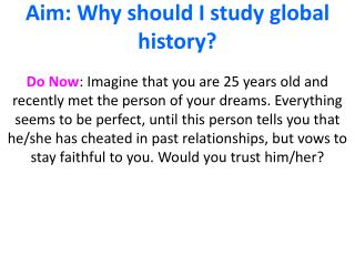 Aim: Why should I study global history?