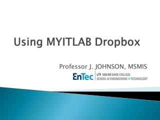 Using MYITLAB  Dropbox