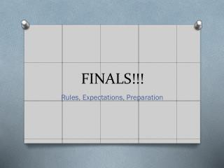 FINALS!!!